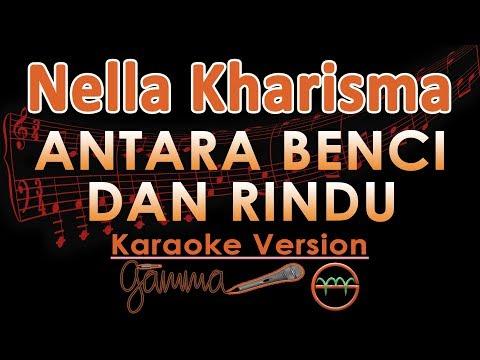 Nella Kharisma - Antara Benci Dan Rindu KOPLO (Karaoke Lirik Tanpa Vokal)