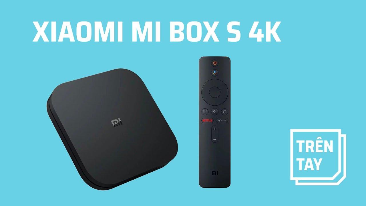 Trên tay Xiaomi Mi Box S 4K