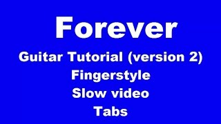 Forever - Guitar Tutorial (Ver 2)