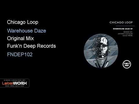 Chicago Loop - Warehouse Daze (Original Mix)