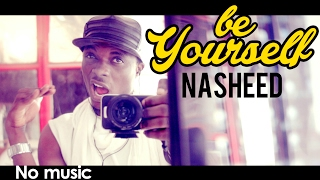 "Video Rhamzan - ""Be Yourself"" (Official Nasheed Cover) 