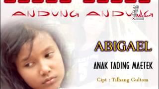 Abigael   -  Anak Tading Maetek