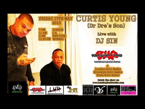 CURTIS YOUNG (Dr Dre's Son) Live with DJ Sin on Bombay Hott Radio May 13