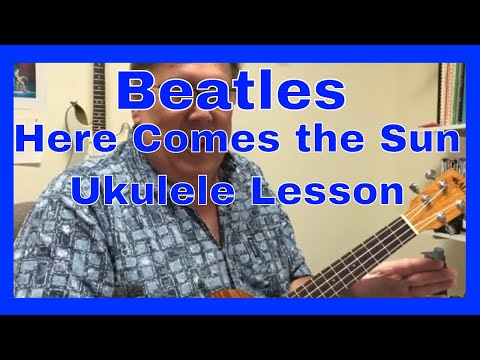 Here Comes the Sun Ukulele Lesson