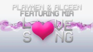 PLAYMEN & ALCEEN  - Love Song ft. MIA (Radio Mix)