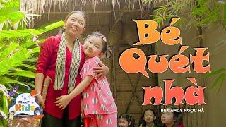 Bé Candy Ngọc Hà 🐳 Bé Quét Nhà 🐳 Nhạc Thiếu Nhi Cho Bé 🐳 Nhacpro Kids - Mầm Chồi Lá