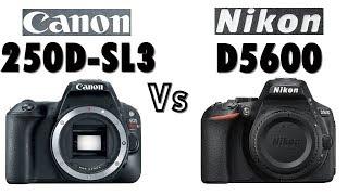 Canon Rebel SL3 , EOS 250D vs Nikon D5600