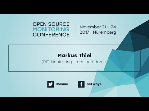 OSMC 2017 | Monitoring – dos and don'ts by Markus Thiel
