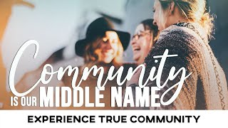 Community is Our Middle Name: Experience True Community - January 31, 2021