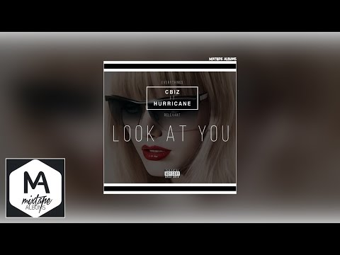C BIZ Ft. Hurricane - Look At You #Exclusive #Audio