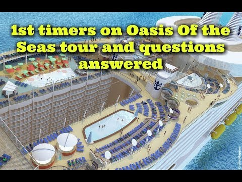1st time tour of Oasis of the seas and questions answered.