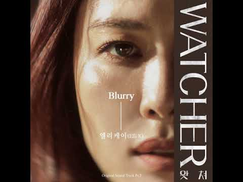 Download 엘리케이 Elli K -  Blurry 왓쳐 / WATCHER OST Part 3 Mp4 baru