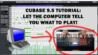 Cubase 9.5 Tutorial: Let the Computer Tell You What to Play