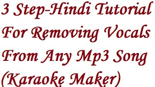 Download How To Make A Karaoke Track Of Any Song Mp3 In 3 Simple And Fast Steps (Hindi)