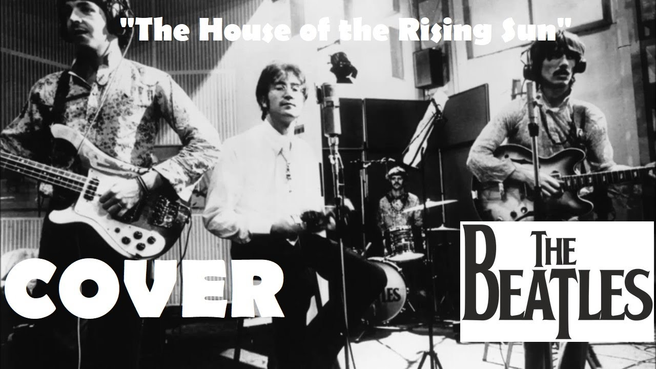 House Of The Rising Sun (rare) - Cover The Beatles