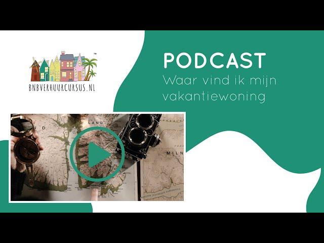 Podcast 18 | Waar vind ik mijn vakantiewoning?