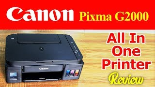 Canon Pixma G2000 All-In-One Printer Review | Speed | Printing Test & Color Quality Check
