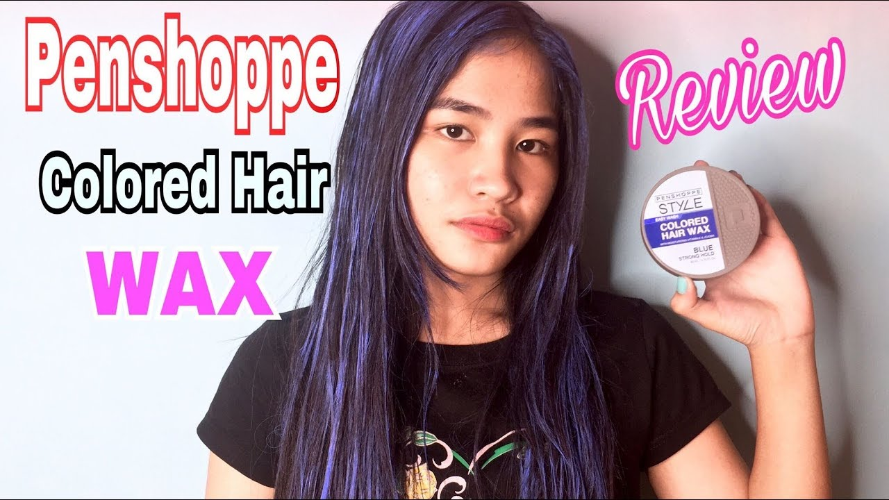 Penshoppe Colored Hair Wax Review Blue Philippines Positive