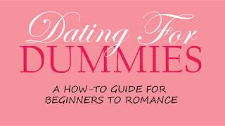 Dating for Dummies: A How-To Guide for Beginners to Romance