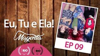 Magenta - SO1E9 - Eu, Tu e Ela! | Websérie LGBT [Subtitles]