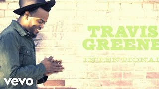 vuclip Travis Greene - Intentional (Lyric)