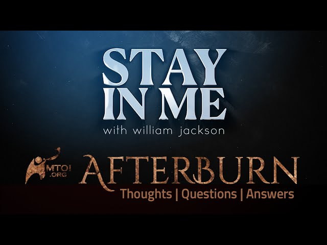 Afterburn | Thoughts, Q&A on Stay in Me | William Jackson