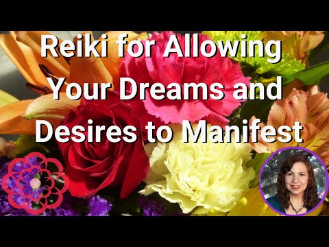 Reiki for Allowing Your Dreams and Desires to Manifest   Energy Healing