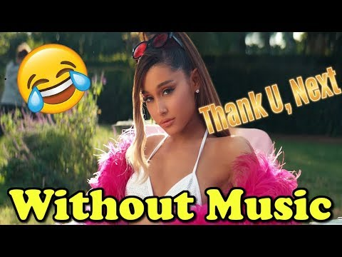 Ariana Grande - Without Music - Thank U, Next