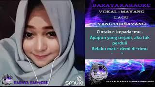 Download lagu Yang Tersayang ( KARAOKE DANGDUT ) Duet Bareng Artis SMULE  ( Tanpa Vokal Cowok )