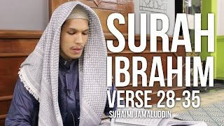Surah Ibrahim 28-35 (Ramadan 1437H) - Suhaimi Jamaluddin ᴴᴰ