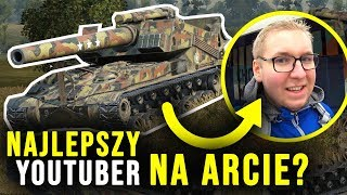 NAJLEPSZY YouTuber na ARCIE? - World of Tanks
