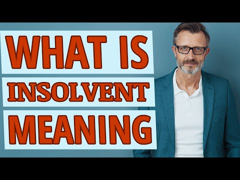 Insolvent | Meaning of insolvent