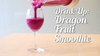 Drink Up: Dragon Fruit Smoothie