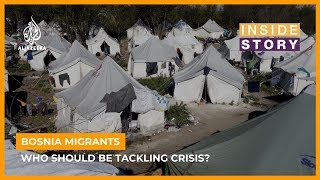 Who should be tackling Bosnia's migrant crisis? I Inside Story