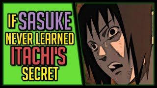 What if Sasuke Never Learned About Itachi?