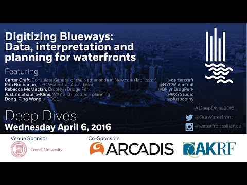 #DeepDive2016 Digitizing Blueways: Data, interpretation, and planning for waterfronts