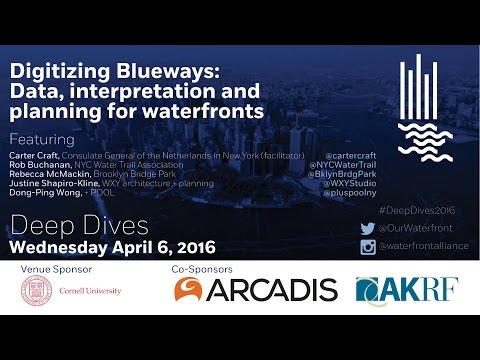 #DeepDive2016 Digitizing Blueways: Data, interpretation, and planning for waterfronts
