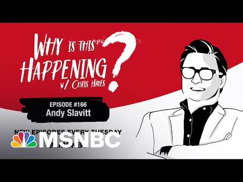 Chris Hayes Podcast with Andy Slavitt | Why Is This Happening? – Ep 166 | MSNBC