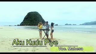 Video Mahesa ~ Aku Kudu Piye LAGU BANYUWANGI TERBARU 2018 download MP3, 3GP, MP4, WEBM, AVI, FLV Juli 2018