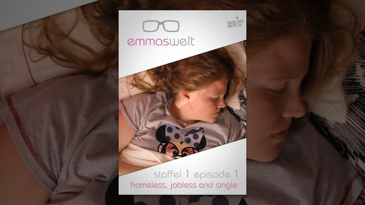 Emmas Welt - Homeless, Jobless and Single (Episode 1)