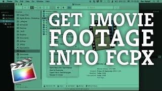 Final Cut Pro X: Get iMovie Footage into Final Cut Pro X