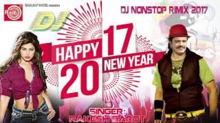 Welcom new year 2017 superhit dj song title:new mix singer:rakesh barot music:ajay vagheshvari lyrics:manu rabari director:dinesh patel producer...