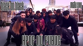 [KPOP IN PUBLIC - BLACK ON BLACK DANCE COVER] -- NCT 2018 -- 엔시티 2018 [YOURS TRULY COLLAB]