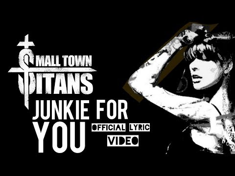 Small Town Titans - Junkie For You (Hey Mama) Official Lyric Video