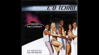 É O TCHAN NOVO MILLENNIUM   (CD Completo - Coletânea)