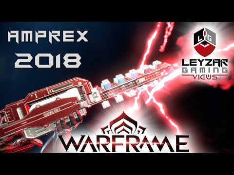 Amprex Build 2018 (Guide) - The Lightning King (Warframe Gameplay)