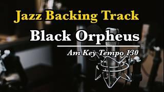 Black Orpheus (Jazz Latin Bossa Nova Tempo 130) - Jazz Backing Track