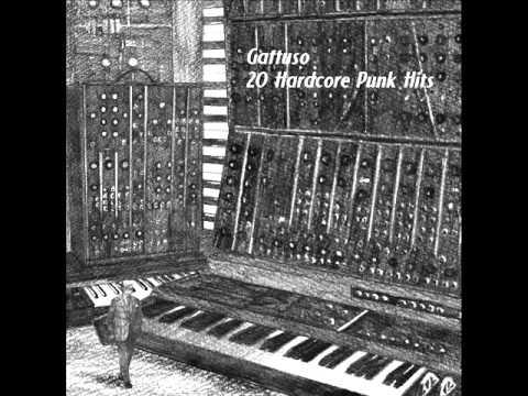 GATTUSO - 20 Hardcore Punk Hits (2010) [Full Album]