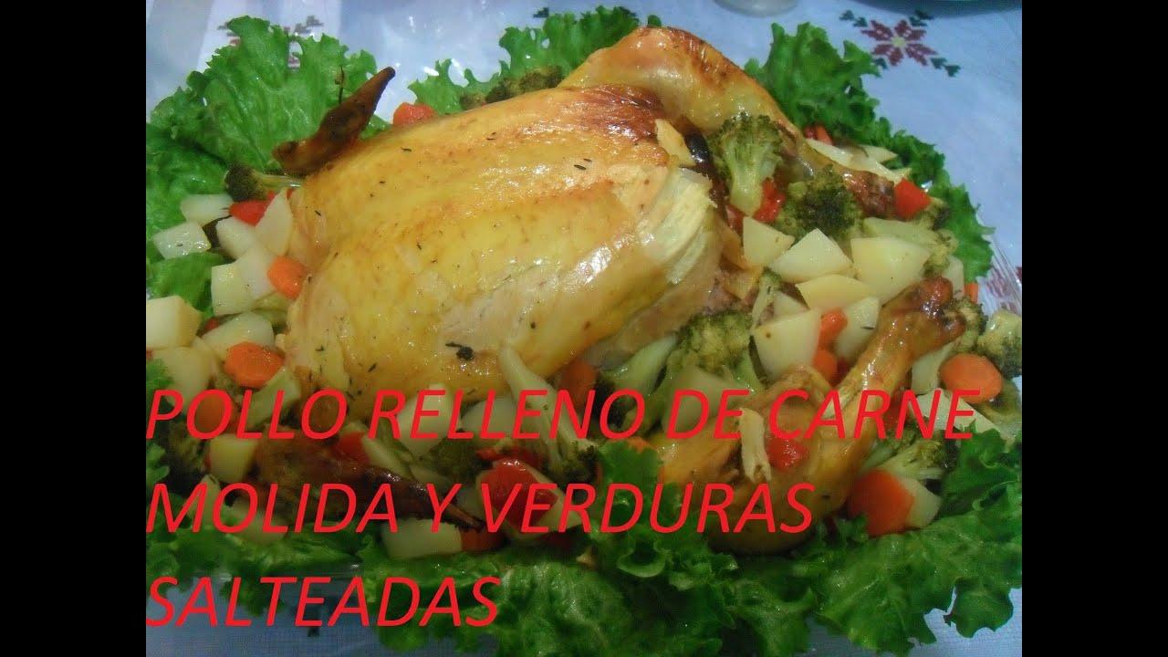 Pollo Relleno De Carne Molida Y Verduras Salteadas Los Angeles Cocinan Youtube