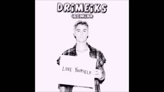 JUSTIN BIEBER - LOVE YOURSELF (DRIMEIKS REMIX)